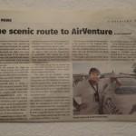 Am Samstag war ein Bericht in der Airventure Tageszeitung ueber meine Reise, daraufhin haben mich unzaehlige Leute bei meinem Flieger besucht und sich Geschmack auf dieses einzigartige Flugzeug geholt. Im Internet der EAA Airshow Oshkosh 2012 steht dieser Artikel ebenfalls.